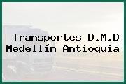 Transportes D.M.D Medellín Antioquia