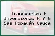 Transportes E Inversiones R Y G Sas Popayán Cauca