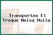 Transportes El Troque Neiva Huila