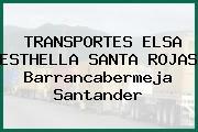 TRANSPORTES ELSA ESTHELLA SANTA ROJAS Barrancabermeja Santander