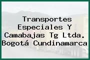 Transportes Especiales Y Camabajas Tg Ltda. Bogotá Cundinamarca
