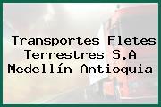 Transportes Fletes Terrestres S.A Medellín Antioquia