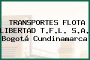 TRANSPORTES FLOTA LIBERTAD T.F.L. S.A. Bogotá Cundinamarca