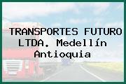 TRANSPORTES FUTURO LTDA. Medellín Antioquia
