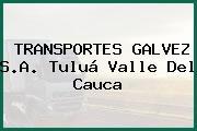 TRANSPORTES GALVEZ S.A. Tuluá Valle Del Cauca