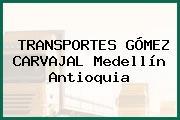 TRANSPORTES GÓMEZ CARVAJAL Medellín Antioquia
