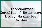 Transportes González Y Betancurt Ltda. Manizales Caldas