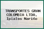 TRANSPORTES GRAN COLOMBIA LTDA. Ipiales Nariño