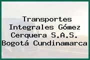 Transportes Integrales Gómez Cerquera S.A.S. Bogotá Cundinamarca