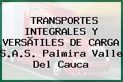 TRANSPORTES INTEGRALES Y VERSÃTILES DE CARGA S.A.S. Palmira Valle Del Cauca