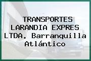 TRANSPORTES LARANDIA EXPRES LTDA. Barranquilla Atlántico