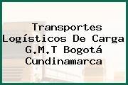 Transportes Logísticos De Carga G.M.T Bogotá Cundinamarca