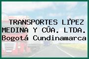 TRANSPORTES LµPEZ MEDINA Y CÚA. LTDA. Bogotá Cundinamarca