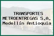 TRANSPORTES METROENTREGAS S.A. Medellín Antioquia