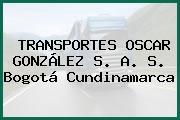 TRANSPORTES OSCAR GONZÁLEZ S. A. S. Bogotá Cundinamarca