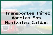 Transportes Pérez Varelas Sas Manizales Caldas