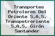Transportes Petroleros Del Oriente S.A.S. Transpetroriente S.A.S. Girón Santander