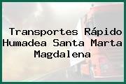 Transportes Rápido Humadea Santa Marta Magdalena