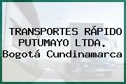 TRANSPORTES RÁPIDO PUTUMAYO LTDA. Bogotá Cundinamarca