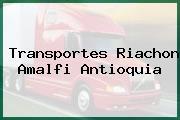Transportes Riachon Amalfi Antioquia