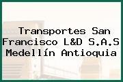 Transportes San Francisco L&D S.A.S Medellín Antioquia