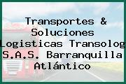 Transportes & Soluciones Logisticas Transolog S.A.S. Barranquilla Atlántico