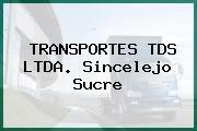 TRANSPORTES TDS LTDA. Sincelejo Sucre