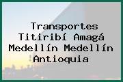 Transportes Titiribí Amagá Medellín Medellín Antioquia