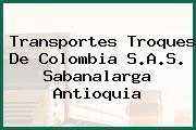 Transportes Troques De Colombia S.A.S. Sabanalarga Antioquia
