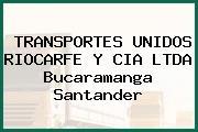 TRANSPORTES UNIDOS RIOCARFE Y CIA LTDA Bucaramanga Santander
