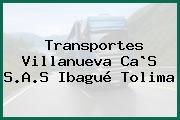 Transportes Villanueva Ca`S S.A.S Ibagué Tolima