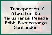 Transportes Y Alquiler De Maquinaria Pesada Rdhh Bucaramanga Santander