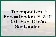 Transportes Y Encomiendas E & G Del Sur Girón Santander