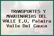 TRANSPORTES Y MAQUINARIAS DEL VALLE E.U. Palmira Valle Del Cauca
