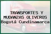 TRANSPORTES Y MUDANZAS OLIVEROS Bogotá Cundinamarca