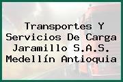 Transportes Y Servicios De Carga Jaramillo S.A.S. Medellín Antioquia
