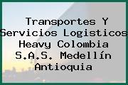 Transportes Y Servicios Logisticos Heavy Colombia S.A.S. Medellín Antioquia