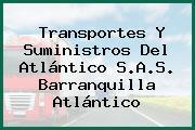 Transportes Y Suministros Del Atlántico S.A.S. Barranquilla Atlántico
