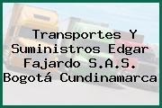 Transportes Y Suministros Edgar Fajardo S.A.S. Bogotá Cundinamarca