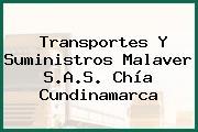 Transportes Y Suministros Malaver S.A.S. Chía Cundinamarca