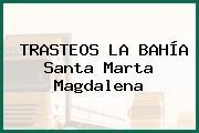 TRASTEOS LA BAHÍA Santa Marta Magdalena
