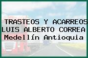 TRASTEOS Y ACARREOS LUIS ALBERTO CORREA Medellín Antioquia