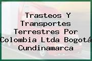 Trasteos Y Transportes Terrestres Por Colombia Ltda Bogotá Cundinamarca