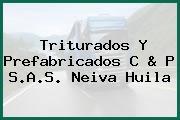 Triturados Y Prefabricados C & P S.A.S. Neiva Huila
