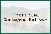Troll S.A. Cartagena Bolívar