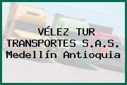 VÉLEZ TUR TRANSPORTES S.A.S. Medellín Antioquia