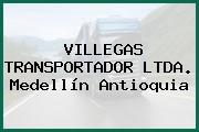 VILLEGAS TRANSPORTADOR LTDA. Medellín Antioquia