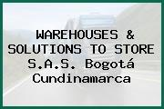 WAREHOUSES & SOLUTIONS TO STORE S.A.S. Bogotá Cundinamarca
