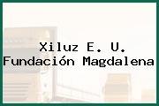 Xiluz E. U. Fundación Magdalena