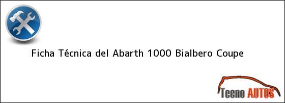 Ficha Técnica del <i>Abarth 1000 Bialbero Coupe</i>